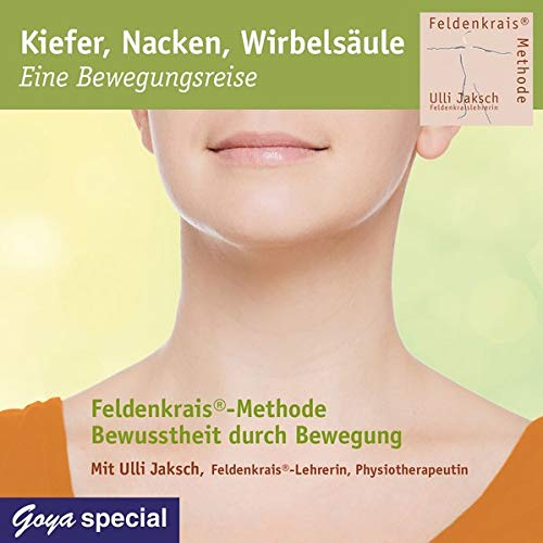 9783833733451: Kiefer, Nacken, Wirbelsäule: Eine Bewegungsreise (Die Feldenkrais®-Methode: Bewusstheit durch Bewegung)