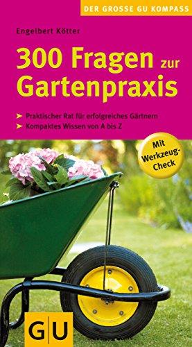 9783833800290: 300 Fragen zur Gartenpraxis: Mit Werkzeug-Check