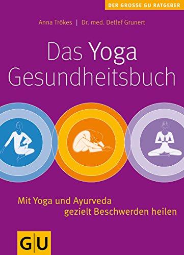 9783833804137: Das Yoga-Gesundheitsbuch: Mit Yoga und Ayurveda gezielt Beschwerden heilen