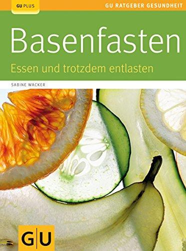 9783833805004: Basenfasten: Essen und trotzdem entlasten