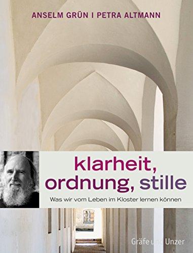 9783833805370: Klarheit, Ordnung, Stille: Was wir vom Leben im Kloster lernen können