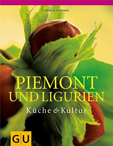 9783833805431: Piemont und Ligurien: Küche & Kultur. Für die Sinne