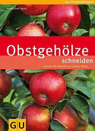 9783833805981: Obstgehölze schneiden: Schnitt für Schnitt zu reicher Ernte
