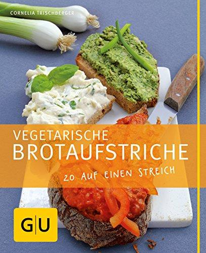 9783833806704: Vegetarische Brotaufstriche. 20 auf einen Streich: Just cooking