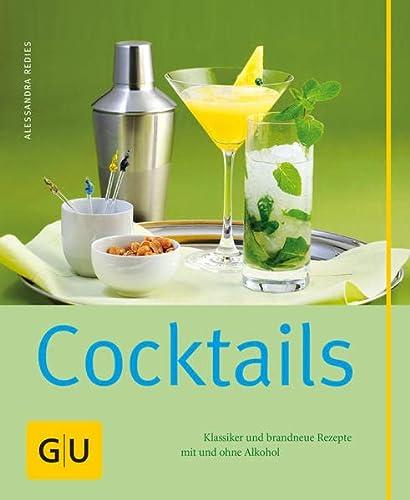 9783833806872: Cocktails: Klassiker und brandneue Rezepte mit und ohne Alkohol