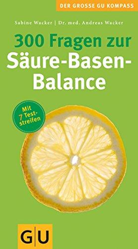 9783833808371: 300 Fragen zur Säure-Basen-Balance (Großer GU Kompass)