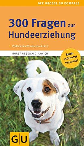 9783833808715: 300 Fragen zur Hundeerziehung: Kompaktes Wissen von A bis Z. Experten-Tipps aus der Praxis. Extra: Hilfsmittel