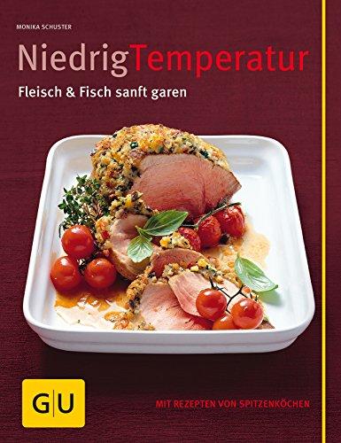 9783833809217: Niedrigtemperatur - Fleisch & Fisch sanft garen: Mit Rezepten von Spitzenköchen