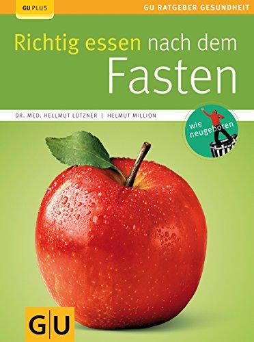 9783833809460: Richtig essen nach dem Fasten (GU Ratgeber Gesundheit)