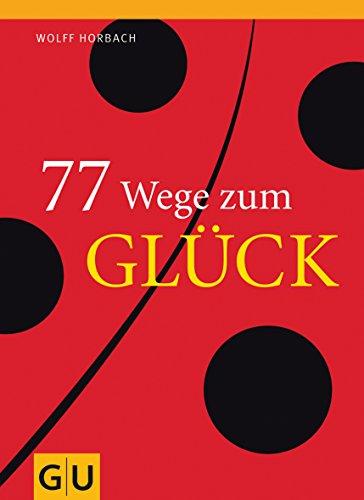 77 Wege zum Glück (Altproduktion): Horbach, Wolff