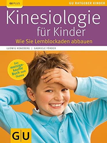 9783833813924: Kinesiologie für Kinder: Wie Sie Lernblockaden abbauen