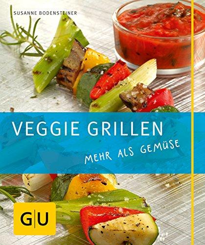 9783833814266: Veggie Grillen: mehr als Gemüse. Just Cooking