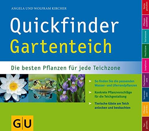 9783833815232: Quickfinder Gartenteich: Die besten Pflanzen für jede Teichzone. So finden Sie die passenden Wasser- und Uferrandpflanzen