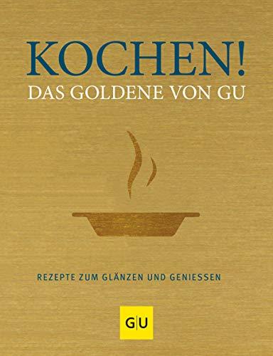 9783833815768: Kochen! Das Goldene von GU: Rezepte zum Glänzen und Genießen