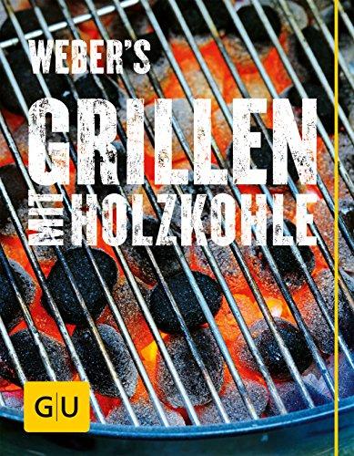 Weber's Grillen mit Holzkohle (Themenkochbuch): Purviance, Jamie