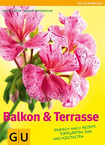 9783833816666: Balkon & Terrasse: Nach Rezept: Topfgärten zum Nachgestalten