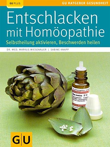 9783833816963: Entschlacken mit Homöopathie: Selbstheilung aktivieren, Beschwerden heilen