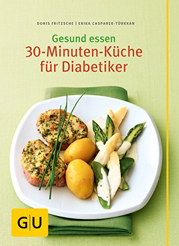 9783833818479: Gesund essen - Die 30-Minuten-Küche für Diabetiker