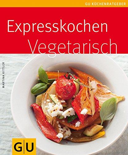 Expresskochen vegetarisch. Autorin: Martina Kittler. Fotos: Jörn Rynio. Mit einem Register.- (=GU-Küchenratgeber). - Kittler, Martina