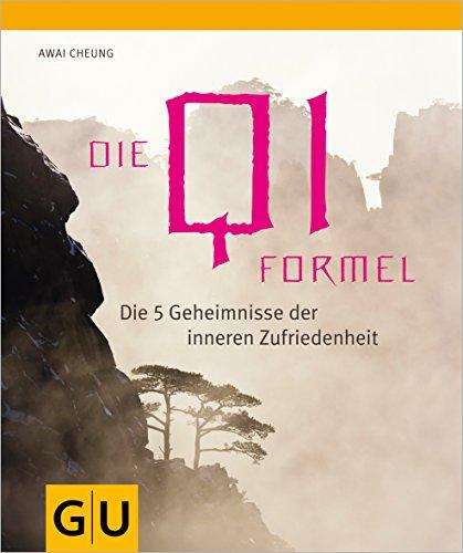 9783833819285: Die Qi-Formel: Die fünf Geheimnisse der inneren Zufriedenheit