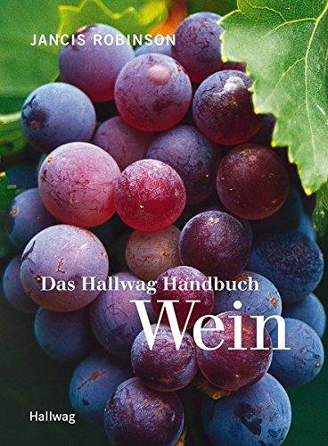 Das Hallwag Handbuch Wein (3833819804) by Jancis Robinson