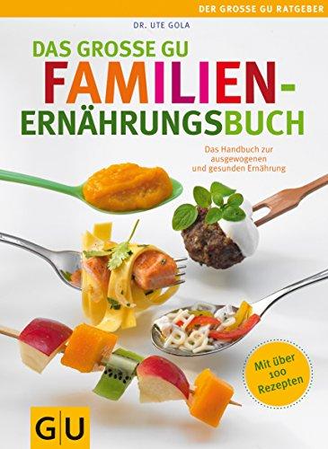 9783833819834: Das große GU Familienernährungsbuch: Das Handbuch zur ausgewogenen und gesunden Ernährung