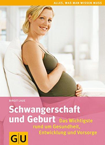 9783833819872: Schwangerschaft und Geburt: Das Wichtigste rund um Gesundheit, Entwicklung und Vorsorge