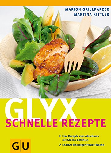 9783833820076: Glyx - schnelle Rezepte: Fixe Rezepte zum Abnehmen mit Glücks-Gefühlen. EXTRA: Einsteiger-Power-Woche