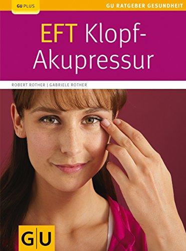 EFT Klopf-Akupressur (GU Ratgeber Gesundheit) - Rother, Robert, Rother, Gabriele