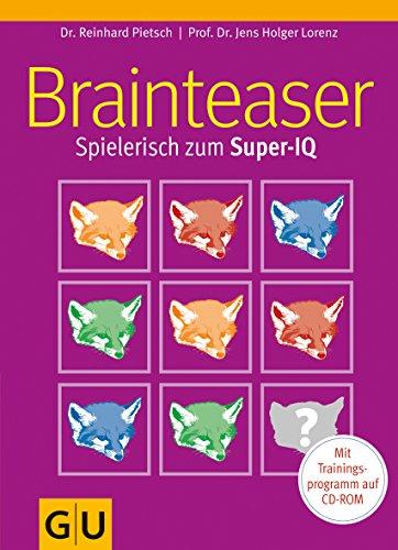 Brainteaser: Spielerisch zum Super-IQ - Pietsch, Reinhard und Jens Holger Lorenz