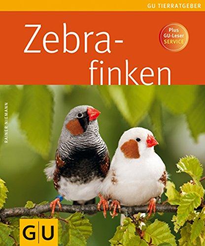 Zebrafinken ; GU Haus & Garten Tier-Ratgeber;: Rainer Niemann