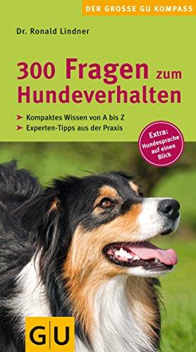 9783833821813: 300 Fragen zum Hundeverhalten: Kompaktes Wissen von A - Z. Experten-Tipps aus der Praxis. Extra: Hundesprache auf einen Blick