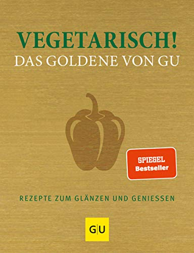 zum Produkt Vegetarisch! Das Goldene von GU: Rezepte zum Glänzen und Geniessen