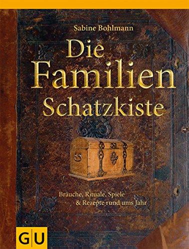 9783833822476: Die Familienschatzkiste: Bräuche, Rituale, Spiele & Rezepte rund ums Jahr