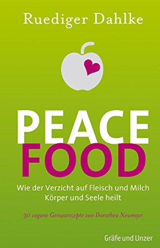 9783833822865: Peace Food: Wie der Verzicht auf Fleisch und Milch Körper und Seele heilt
