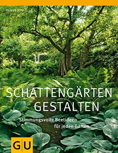 9783833824050: Schattengärten gestalten: Stimmungsvolle Beetideen für jeden Garten