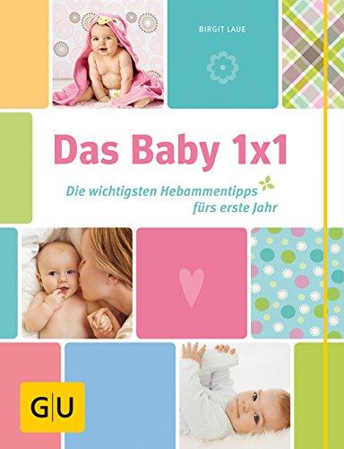 9783833825019: Das Baby-Einmaleins: Die wichtigsten Hebammentipps fürs erste Jahr