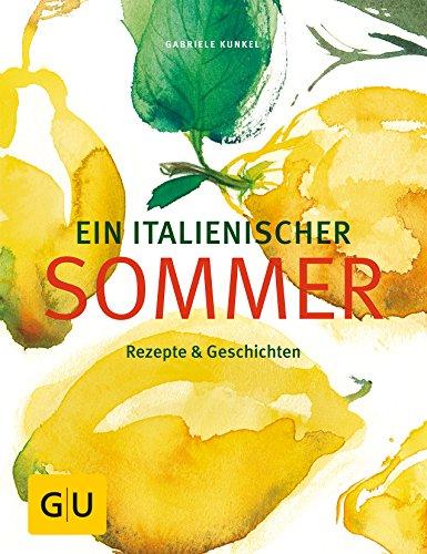 9783833825194: Ein italienischer Sommer: Der Traum vom Süden: Rezepte und Geschichten
