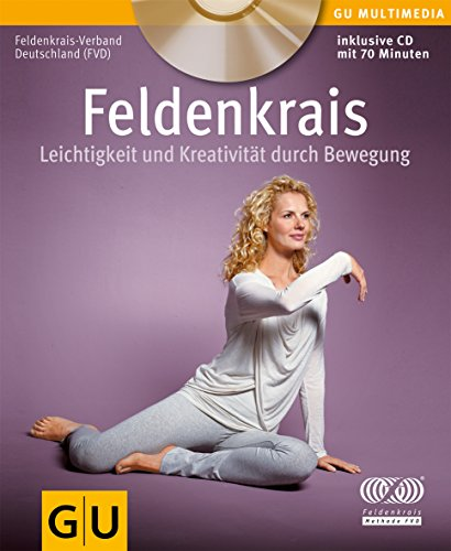 9783833825835: Feldenkrais (mit CD): Leichtigkeit und Kreativit�t durch Bewegung