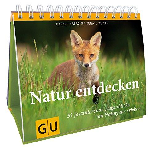 Natur entdecken: 52 faszinierende Augenblicke des Naturjahres