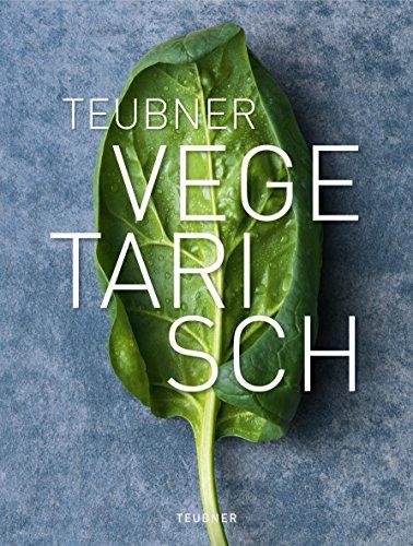 9783833828485: TEUBNER Vegetarisch