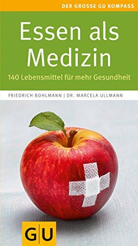 9783833828713: Essen als Medizin: 140 Lebensmittel für mehr Gesundheit