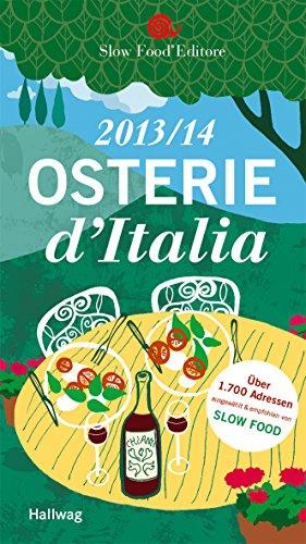 9783833833144: Osterie d'Italia 2013/14: Über 1.700 Adressen, ausgewählt und empfohlen von SLOW FOOD