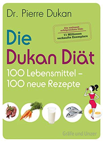 9783833833946: Die Dukan Diät - 100 Lebensmittel, 100 neue Rezepte