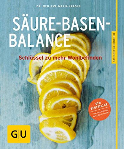 Säure-Basen-Balance - Schlüssel zu mehr Wohlbefinden: Kraske, Eva-Marie