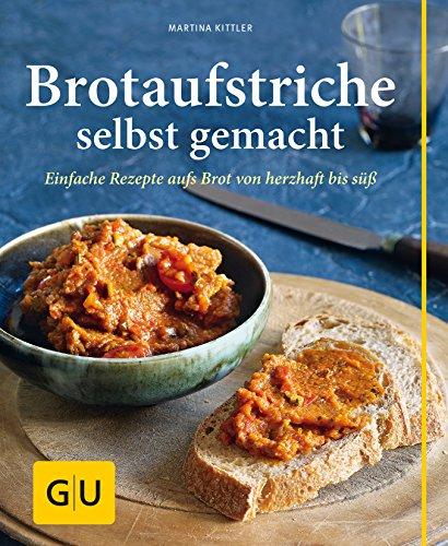 9783833834264: Brotaufstriche selbst gemacht: Einfache Rezepte aufs Brot von herzhaft bis süß