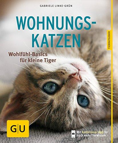 Wohnungskatzen; Wohlfühl-Basics für kleine Tiger ; GU
