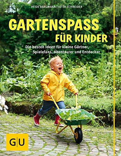 9783833837890: Gartenspaß für Kinder: Die besten Ideen für kleine Gärtner, Spielefans, Abenteurer und Entdecker