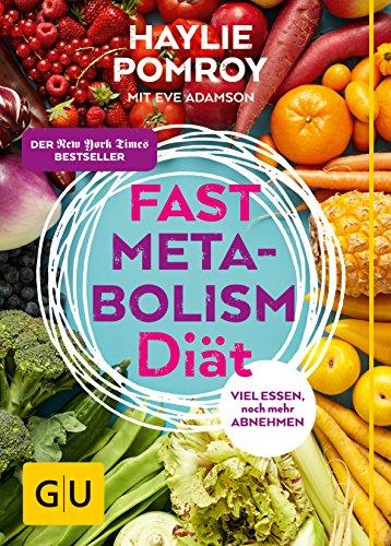 9783833838132: Fast Metabolism Diät: Viel essen, noch mehr abnehmen