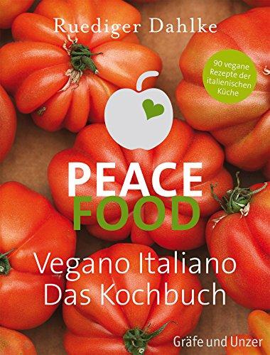 9783833841972: Peace Food - Vegano Italiano: Das Kochbuch